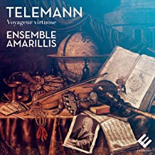 Ensemble Amarillis Telemann Voyageur virtuose