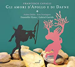 Francesco Cavalli Gli amori d'Apollo di Dafne ensemble Elyma