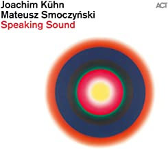 Joachim Kühn-Mateus Smoczynski Speaking Sound
