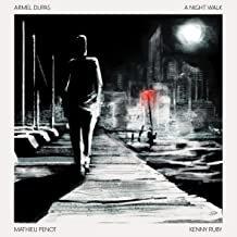 Ariel Dupas Trio A Night Walk Mathieu Penot-Kenny Ruby