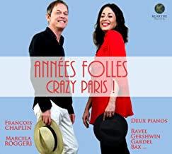 Années Folles Crazy Paris! françois chaplin-Marcela Roggeri Duo Pianos