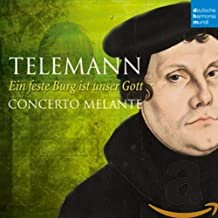 Concerto Melante Teleman Ein feste Burg is unser Gott