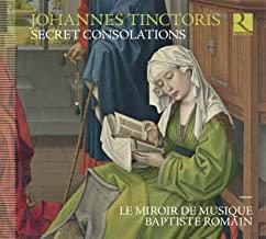 Johannes Tinctoris Secret Consolations Le Miroir de Musique Baptiste Romain