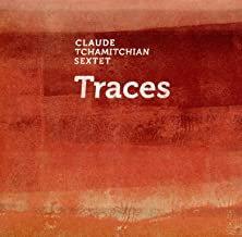 Claude Tchamitchian Sextet Traces Géraldine Keller/Daniel Erdmann/François Corne