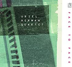 Face to Face Uriel Herman Quartet