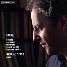 Fauré Nicolas Stavy Piano Ballade, Nocturnes, Romances, Sonate inédite, Mazurke