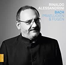 Rinaldo Alessandrini Bach Préludes et fugues