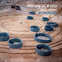 House of Echo Enzo Carniel Echoïdes Marc Antoine Perrio-Simon Tailleu-Ariel Tess