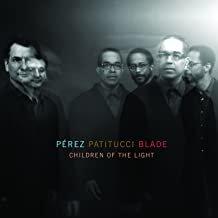 Pérez/Patitucci/Blade Children of the Light