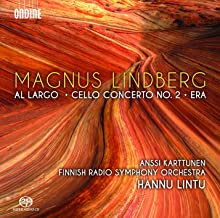 Magnus Lindberg Al largo Hannu Lintu Cello Concerto