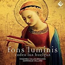Fons Luminis Codex Las Huelgas Ensemble Gilles Binchois