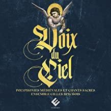 Voix du Ciel Ensemble Gilles Binchois Polyphonies médiévales et Chants sacrés