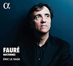 Gabriel Faure Nocturnes Eric Le Sage Piano