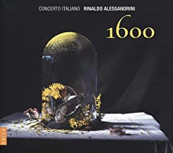 Alessandrini 1600 Concerto Italiano