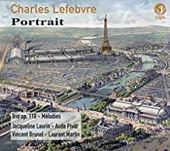 Charles Lefebvre Portrait Trios op.110-MélodiesJacqueline Laurin/Aude Pivôt/Vinc