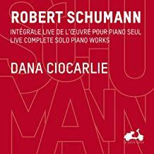 Dana Ciocarlie Coffret Intégrale Schumann Piano Solo
