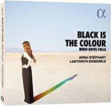 Black is the colour Anna Stéphany Labyrinth Ensemble Berio Ravel Falla