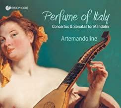 PERFUME OF ITALY Artemandoline Concertos et sonates