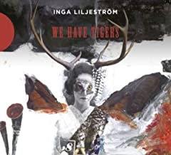 Inga Liljestrom We have tigers
