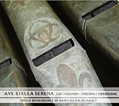 Ave Stella Serena Luc Paganon-Ensemble Obsidienne Orgue Renaissance St Julien du