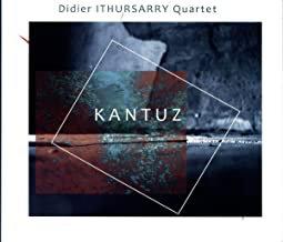 Didier Ithursarry Quartet Kantuz Jean-Charles Richard/Joe Quitske/Matyas Szandai