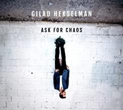 Gilad Hekselman Ask for Chaos Rick Rosato/Jonathan Pinson