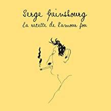 Gainsbourg la recette de l'amour fou