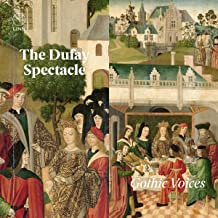The Dufay Spectacle Gothic Voices