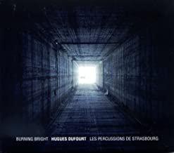 Hugues Dufourt Burning Bright Percussions Strasbou