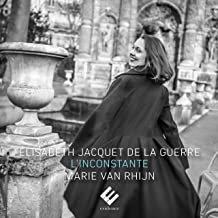 Marie van Rhijn l'Inconstante Elisabeth Jacquet de la Guerre