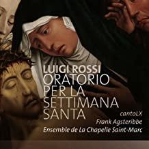 Rossi Oratorio per la Settimania Santa Ensemble de la Chapelle Saint-Marc