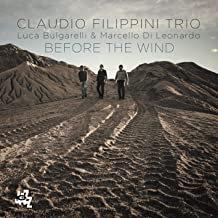 Claudio Filippini Trio Before the Wind Luca Bulgarelli-Marcello Di Leonardo