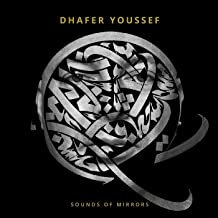 Dhafer Youssef Sounds of Mirror