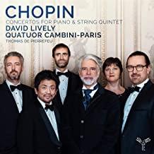Chopin Quatuor Cambini/David Lively Concertos Piano-Quatuor à cordes