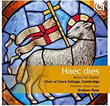 Haec Dies Choir of Clare College, Cambridge Graham Ross