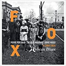 FOX Pelican Blues Pierre Perchaud/Nicolas Moreaux/Jorge Rossy