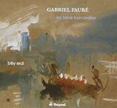 Gabriel Fauré Les Treize Barcarolles Billy Eidi Piano