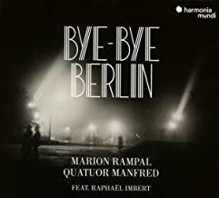 Bye Bye Berlin Quatuor Manfred/Marion Rampal/Raphaël Imbert