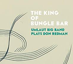 The king of the Bungle Bar Umlaut Big Band plays Don Redman