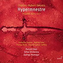 Hypermnestre Charles-Hubert Gervais Gyorgi Vashegi Purcell Choir