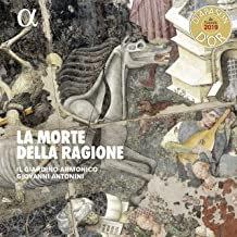 LA MORTE DELLA RAGIONE Il Giardino Armonico Giovanni Antonini