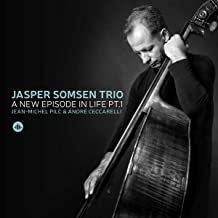 Jasper Somsen Trio a New Episode in Life Jean-Michel Pilc/André Ceccarelli