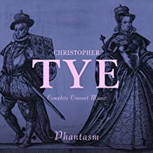 Christopher Tye Phantasm Complete Consort Music