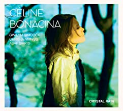 Céline Bonacina Crystal Rain Gwilym Simcock/Chris Jennings/Asaf Sirkis