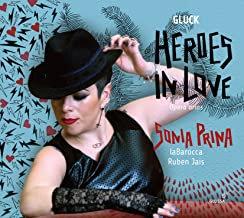 Sonia Prina Heroes in Love Gluck