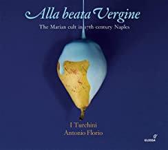 Alla Beata Vergine I Turchini Antonio Florio
