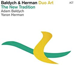 Adam Baldych & Yaron Herman Duo Art The New Tradition