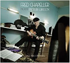 Fred Chapellier plays Peter Green Live recording