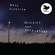 Mats Eilertsen: Reveries and Revelations