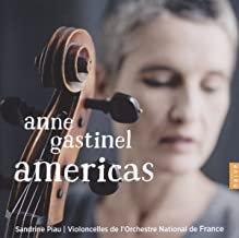 Americas Anne Gastinel-Sandrine Piau-Violoncelles de l'Orchestre National de Fra